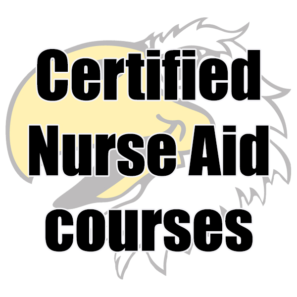 Certified Nurse Aid courses to be offered.